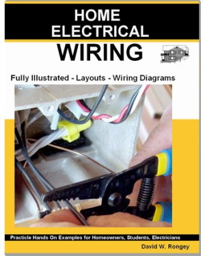 Guide to Wiring  a Fully Illustrated Resource for Homeowners and Electricians