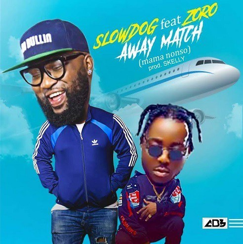 MP3: Slowdog Ft. Zoro – Away Match [MP3 DOWNLOAD]