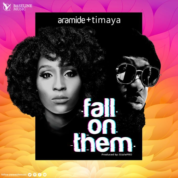 "MUSIC: Aramide – ""Fall On Them"" ft. Timaya"