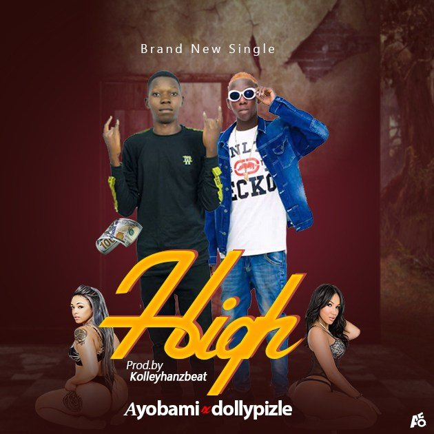 MUSIC: Ayobami x Dollypizle – High