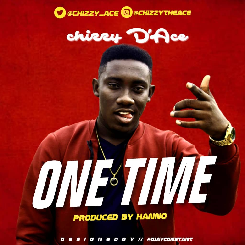"""MP3: Chizzy D'Ace - """"One Time 