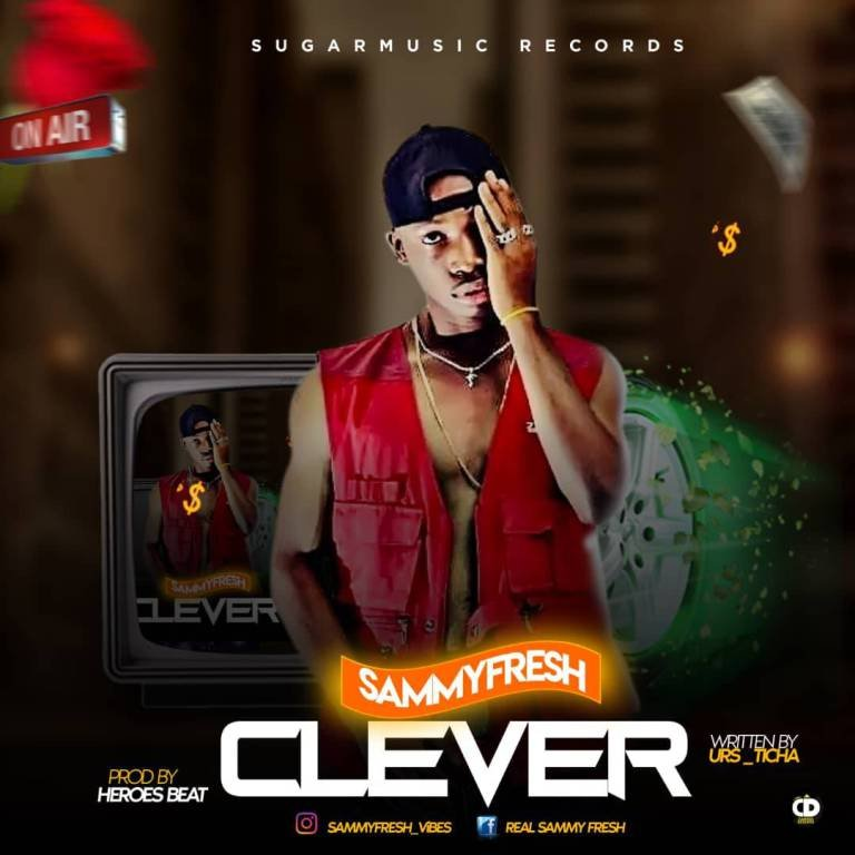 DOWNLOAD MUSIC: SammyFresh – Clever