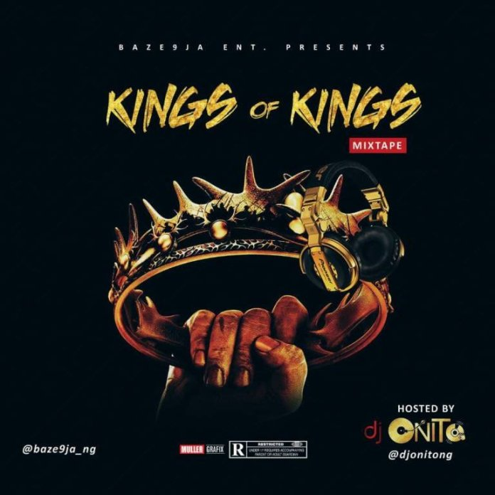 MIXTAPE: Dj Onito – Kings Of Kings Mixtape 2