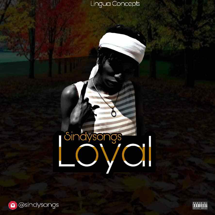DOWNLOAD MP3: Sindysongs - Loyal