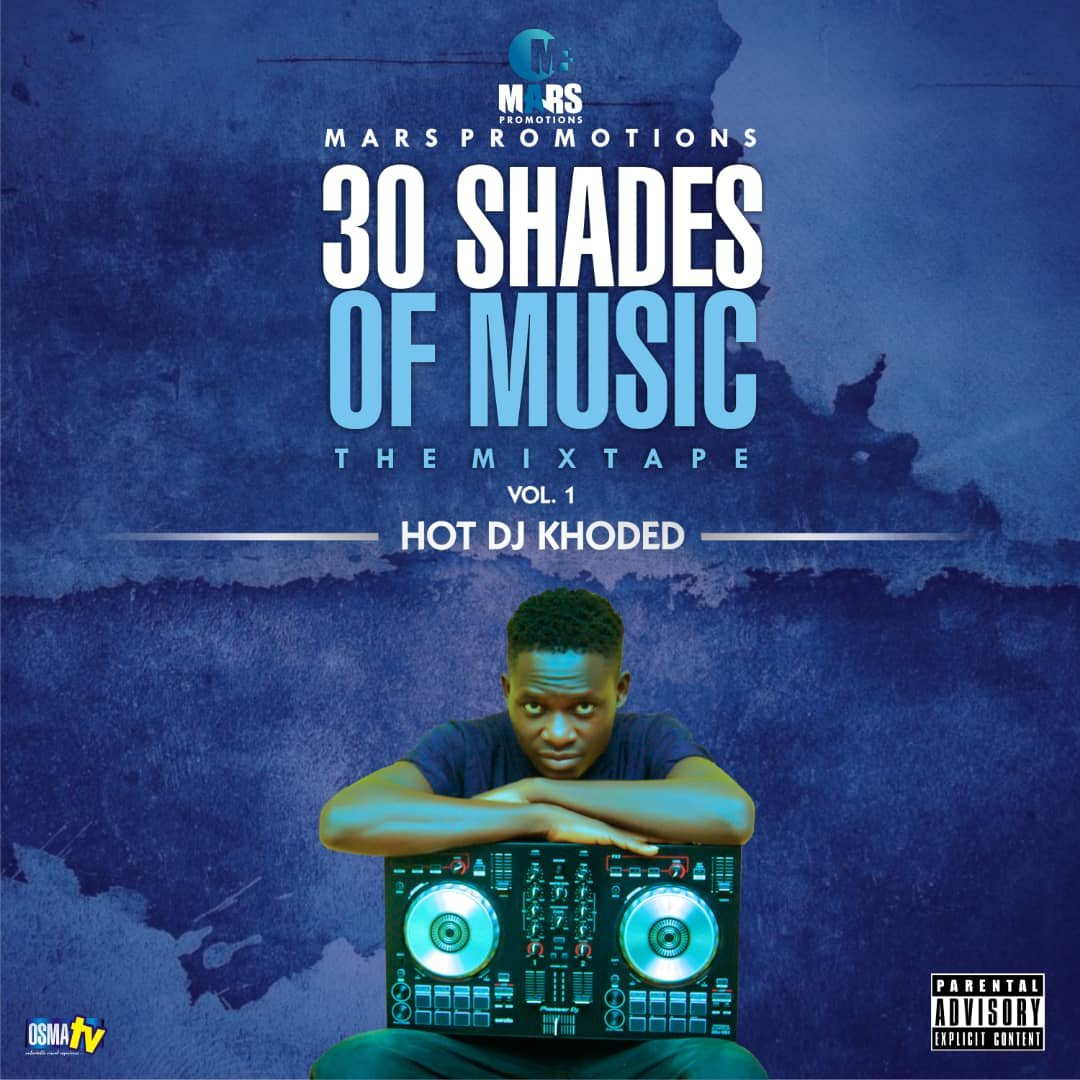 MIXTAPE: DJ Khoded - 30 Shades Of Music (Vol. 1)