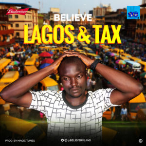 Believe - Lagos & Tax