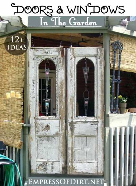 12 ways to use old doors and windows in your gardens