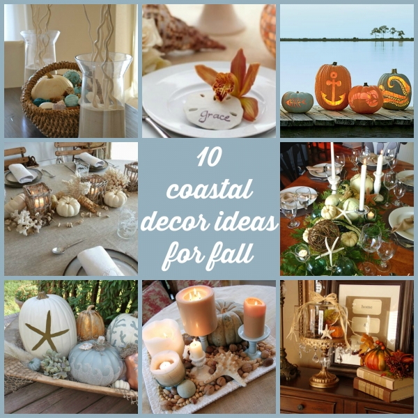 10 Beach House Decor Ideas: 10 Coastal Decor Ideas For Fall