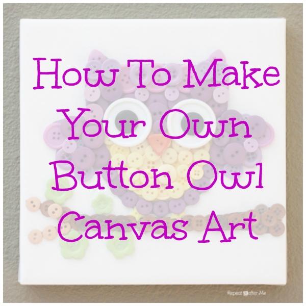 Make Your Own Button Owl Canvas Art Home And Garden
