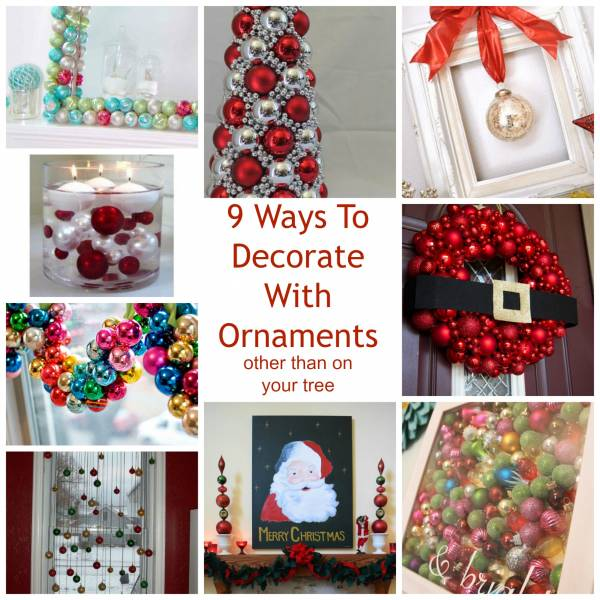 9 Ways To Decorate With Ornaments Other Than On Your Tree