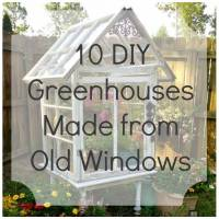 10 Ways to Make a Greenhouse from Old Windows