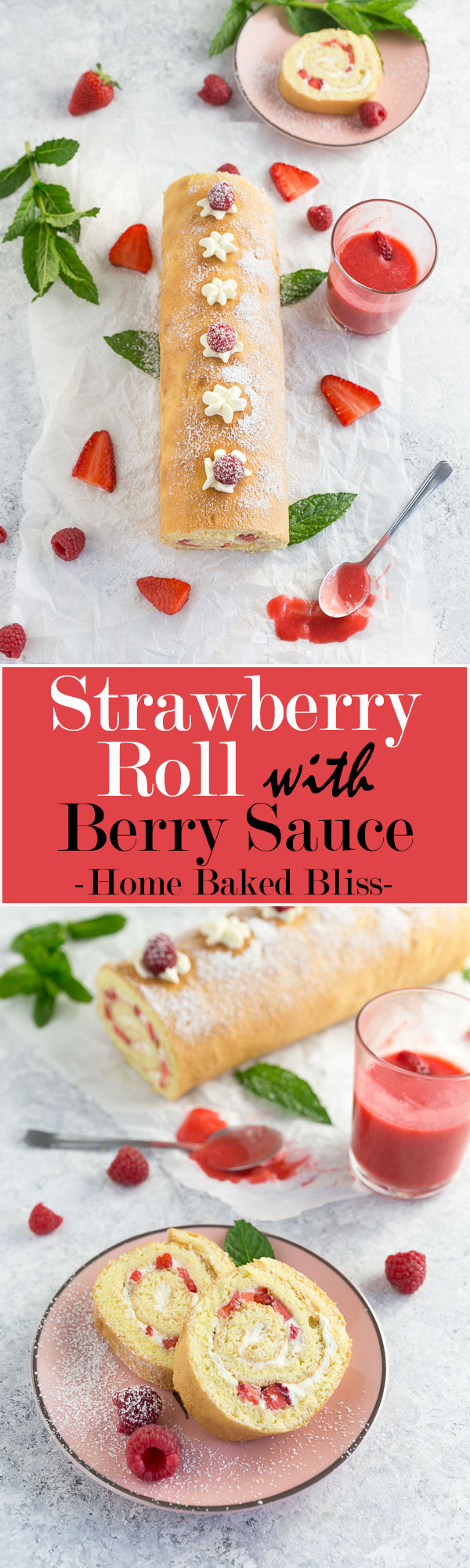 A light and fluffy strawberry roll with fresh berry sauce. The perfect summer dessert!