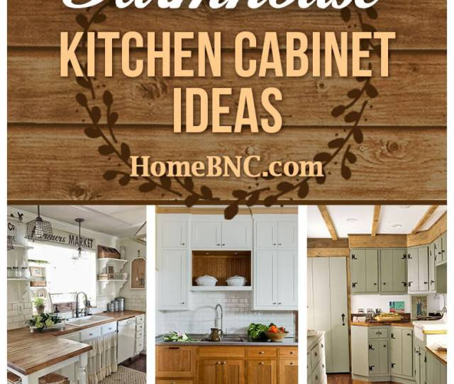 Great Farmhouse Kitchen Cabinets To Give Your Home Those French Country Vibes
