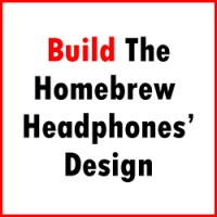 Build the homebrew headphones design