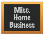 Misc. Home Business