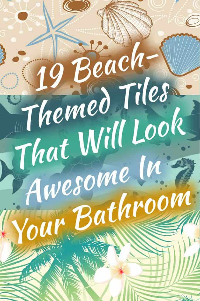 19 beach themed tiles that will look