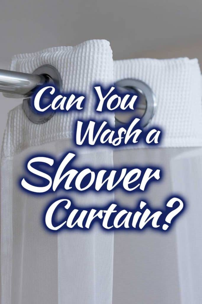 can you wash a shower curtain home