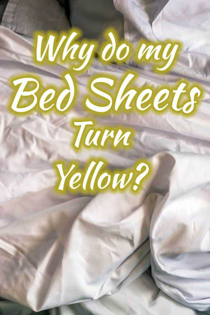 why do my bed sheets turn yellow