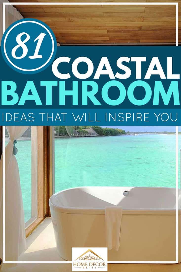 81 coastal bathroom ideas that will