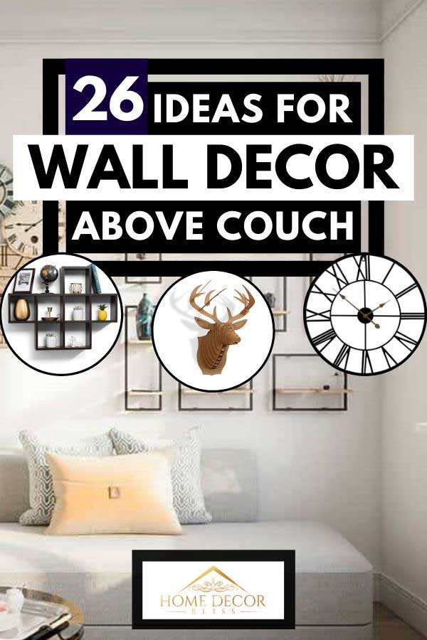 26 Ideas For Wall Decor Above Couch Home Decor Bliss