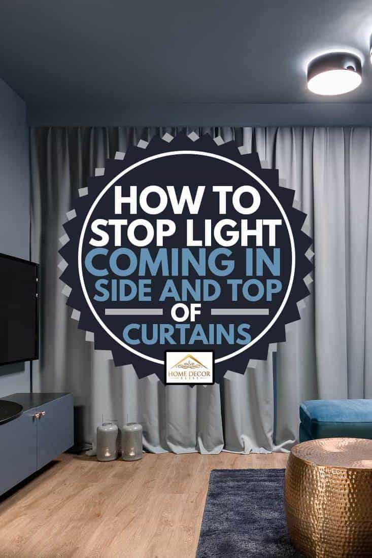 how to stop light coming in side and