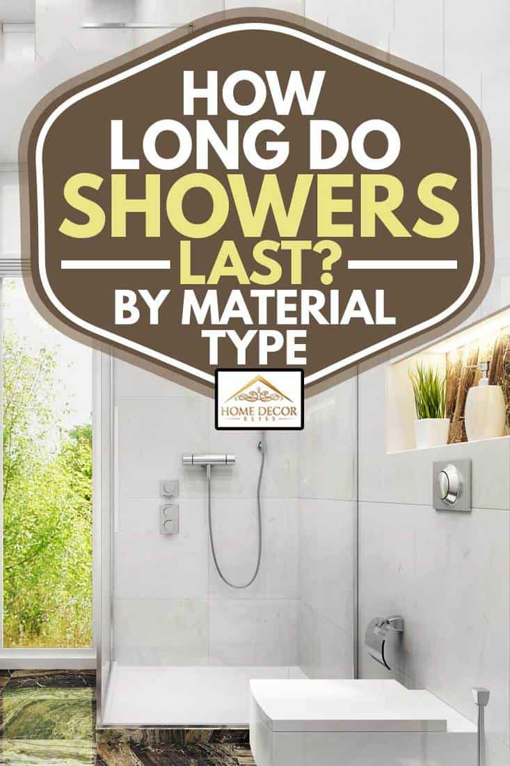 how long do showers last by material