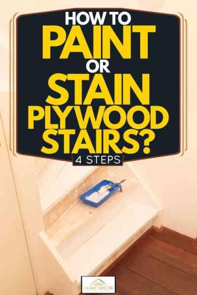 Bitmemiş bir merdivene yerleştirilmiş krem boya ile bir boyama tepsisi, Kontrplak Merdivenler Nasıl Boyanır veya Lekelenir? [4 Steps]