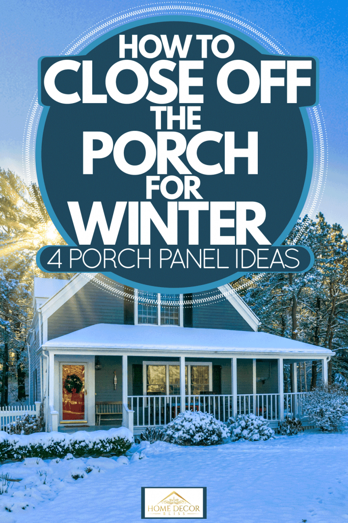 porch for winter 4 porch panel ideas