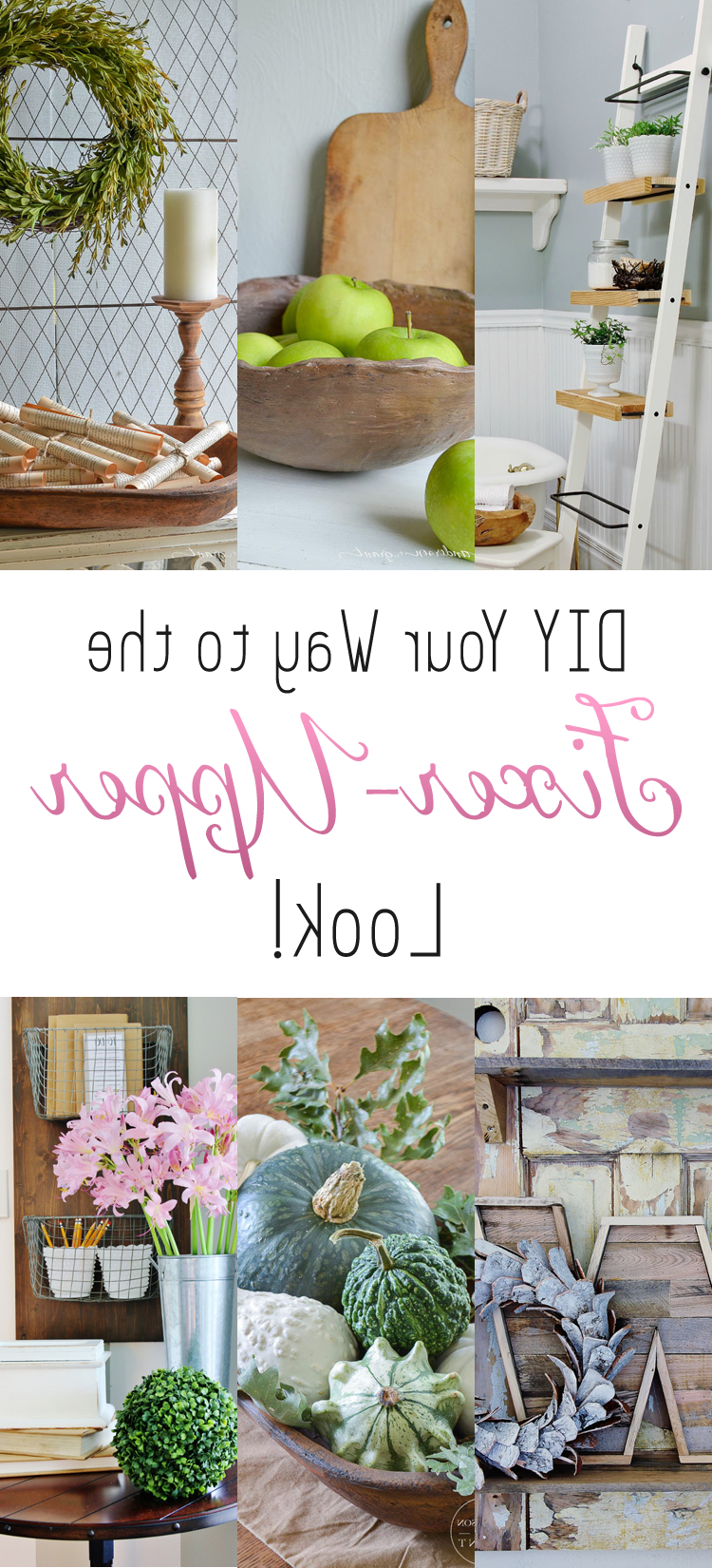 Diy Your Way To The Fixer Upper Look Home Decor Decor