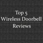 Top 5 wireless doorbell reviews