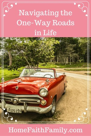 Navigating the One-Way Roads in Life   Do you ever feel lost in this crazy world? Like you're not in control and no matter what you do you still feel like your spinning? Click to read how you can better spiritually navigate those crazy one-way roads in life.
