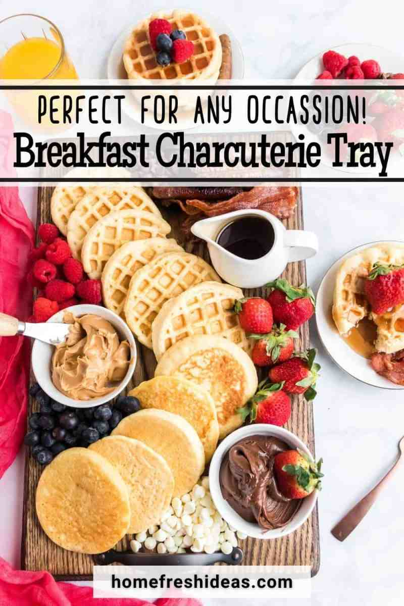 The Ultimate Breakfast Charcuterie Tray - Serve this Ultimate Breakfast Charcuterie Tray for all your gatherings and events! You can easily customize it and everyone will be happy to graze on the food! #charcuterieboard #charcuterie #brunch #breakfast #homefreshideas