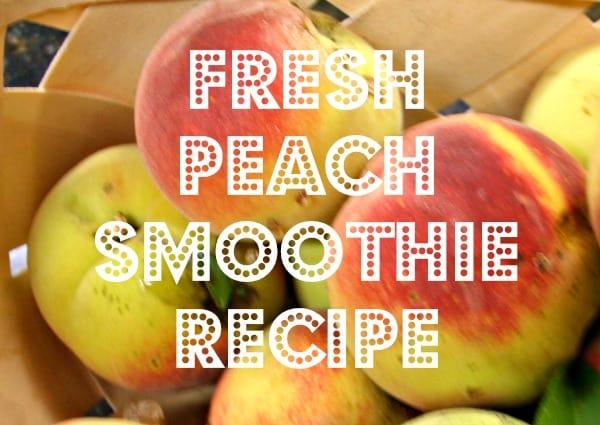 fresh peach smoothie recipe