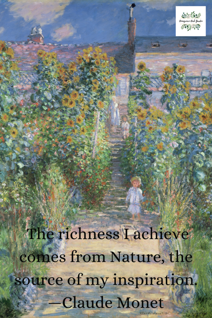 The richness I achieve comes from Nature, the source of my inspiration. —Claude Monet