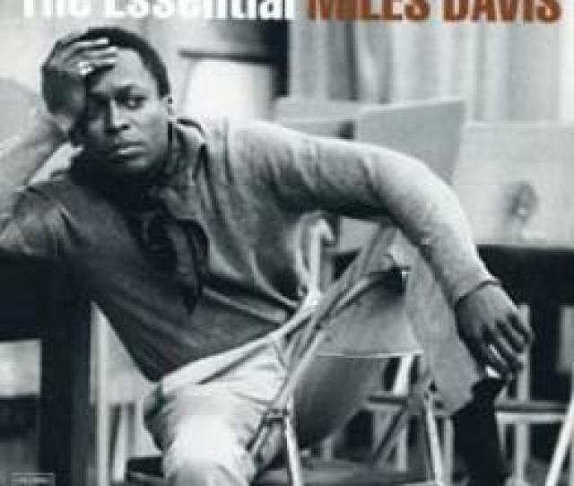 The Essential Miles Davis 2 Cd Set