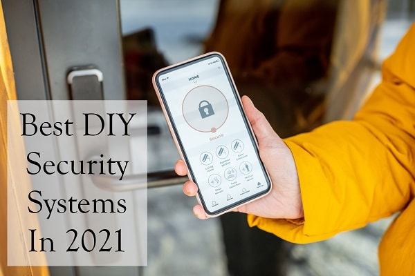 Best DIY Security Systems In 2021