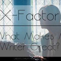 X-Factor – What Makes A Writer Great?