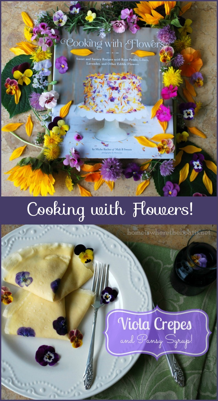 Cooking with Flowers: Viola Crepes with Pansy Syrup | ©homeiswheretheboatis.net #edibleflowers