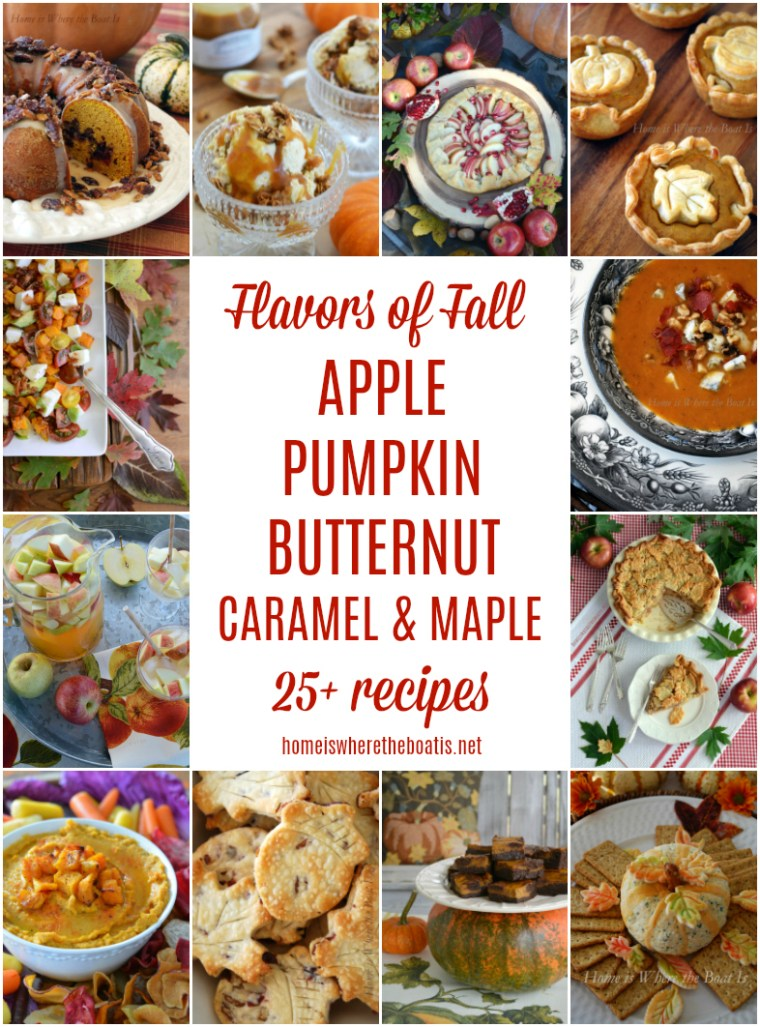 The Flavors of Fall: Apple, Pumpkin, Butternut, Caramel and Maple! 25+ Recipes for Salads, Soups, Desserts & Cocktails | ©homeiswheretheboatis.net #recipes #fall #pumpkin #apple #butternut #caramel #maple #desserts #salads #pie #appetizers #cocktails