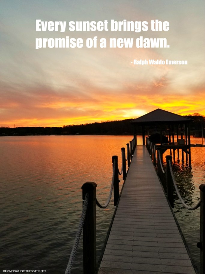 """Every sunset brings the promise of a new dawn.""  