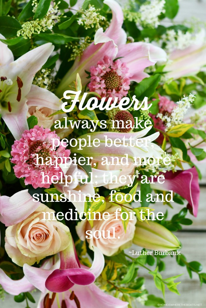 """Flowers always make people better, happier, and more helpful; they are sunshine, food and medicine for the soul."" 