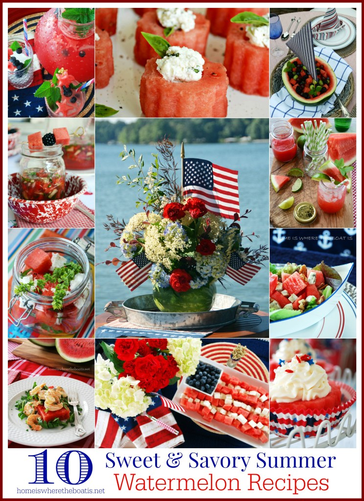 10 Sweet and Savory Watermelon Recipes for Summer and DIY Watermelon Centerpiece | ©homeiswheretheboatis.net #summer #watermelon #recipes #patriotic
