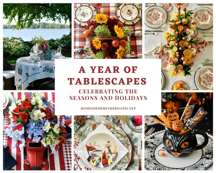 A year of tablescapes, celebrating the seasons and holidays with inspiration and centerpieces for indoor and alfresco dining | ©homeiswheretheboatis.net #tablescapes #roundup #spring #fall #easter #winter #halloween #summer #july4th #christmas