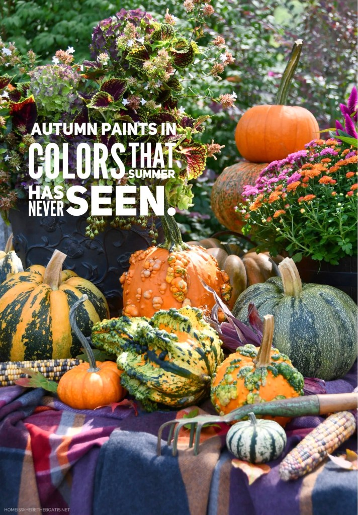 """""""Autumn paints in colors that summer has never seen."""" 