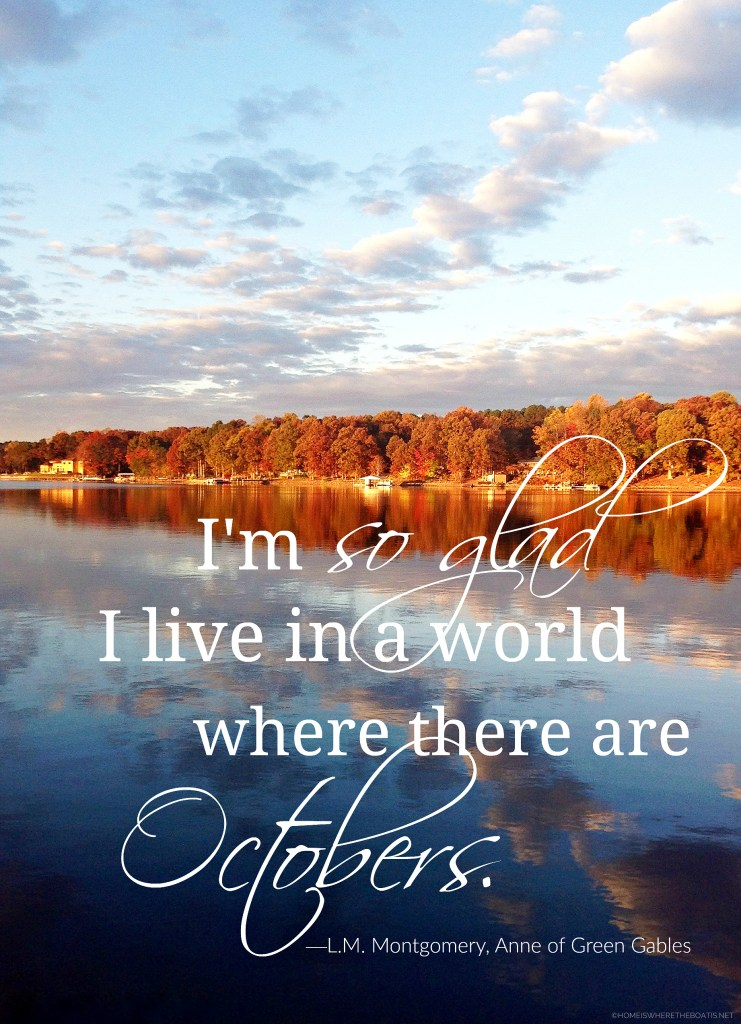 """""""I'm so glad I live in a world where there are Octobers."""" —L.M. Montgomery, Anne of Green Gables 