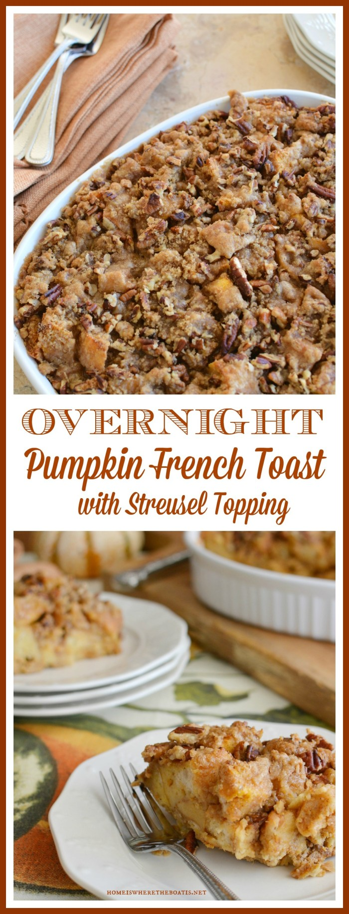 Overnight Pumpkin French Toast with Streusel Topping! A make-ahead French toast casserole for fall, infused with pumpkin flavor with a sweet streusel topping #pumpkin #brunch #recipe #frenchtoast #makeahead