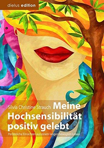 Meine Hochsensibilität positiv gelebt - Silvia Christine Strauch (Rezension)