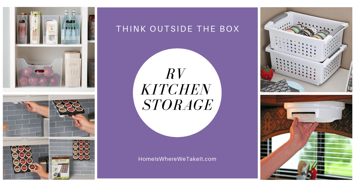 Rv Kitchen Storage Think Outside The Box Home Is Where We Take It
