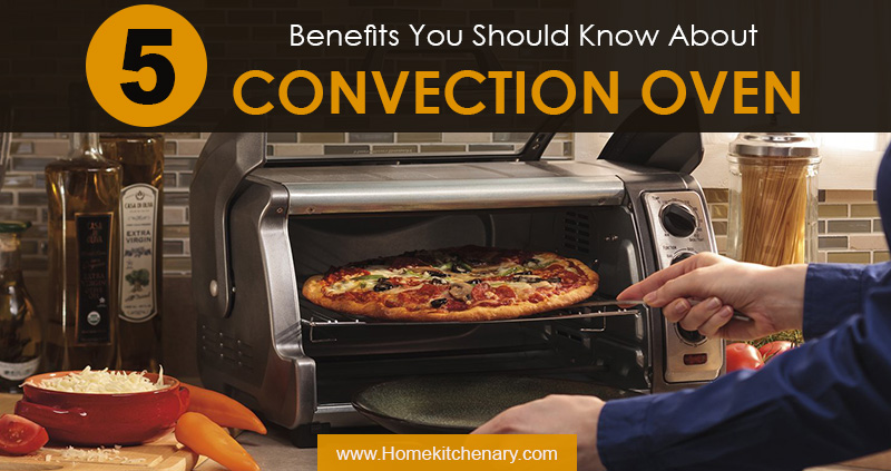 5 Benefits of convection ovens