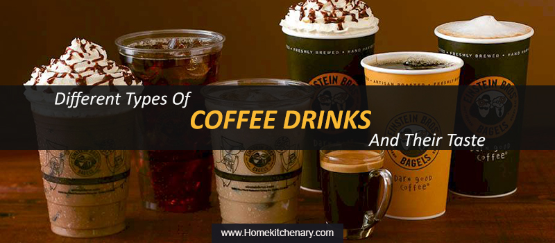 What Am I Ordering – Different Types Of Coffee Drinks And Their Taste